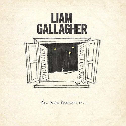 Liam Gallagher esce il nuovo singolo ALL YOU'RE DREAMING OF